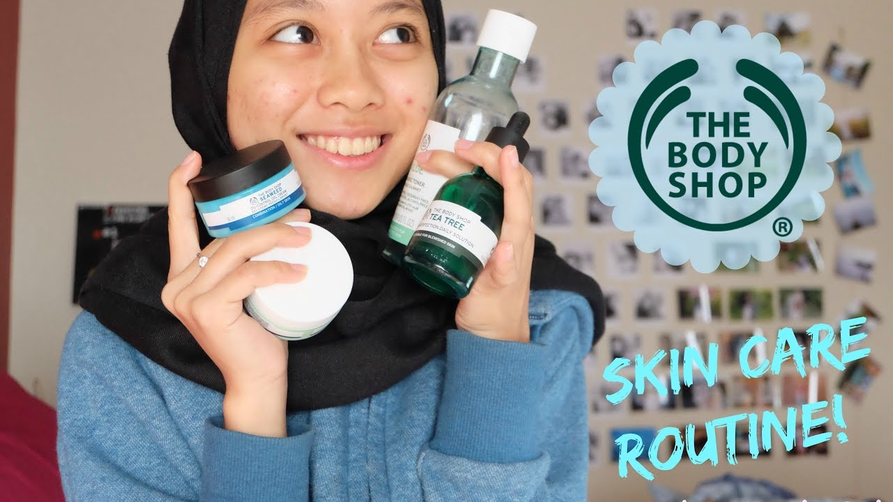 The Body Shop Skincare Routine For Combination Skin By Aliah Nazamusa Youtube