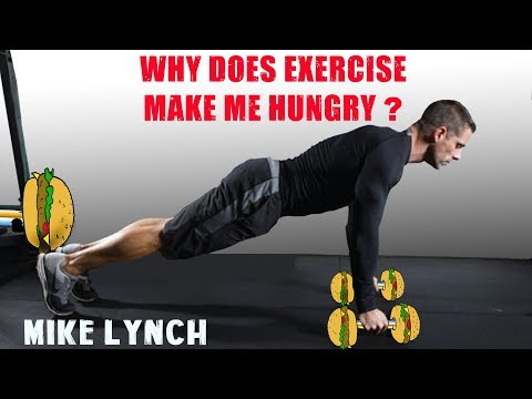 Why does exercise make me hungry Mike Lynch from lynchfit.com