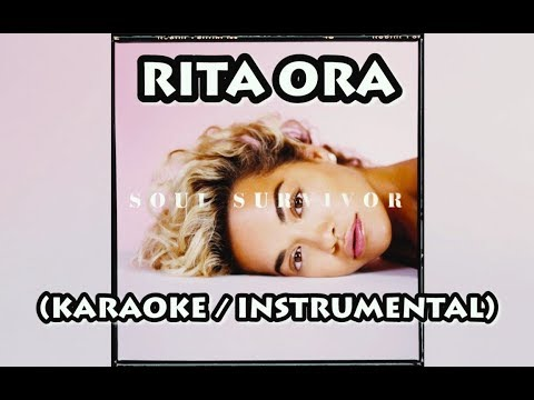 download RITA ORA - SOLE SURVIVOR (KARAOKE / INSTRUMENTAL / LYRICS)