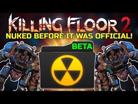 Killing Floor 2 | PLAYING NUKED BEFORE IT BECAME OFFICIAL! - Is It Better?