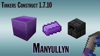 """How To Make Manyullyn """"End Game Material"""" In Tinker's Construct 1.7.10 !"""