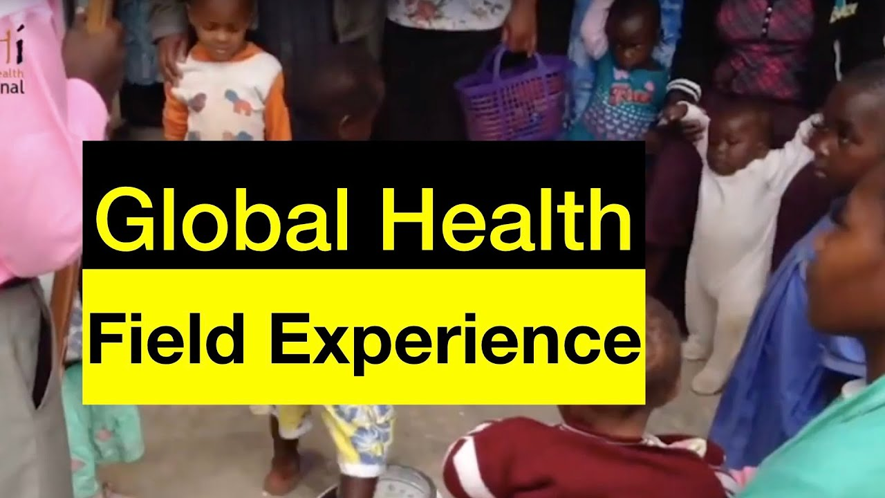 How to get Global Health Field Experience - getting ready for your career in public health