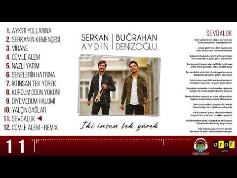 Serkan Aydın & Buğrahan Denizoğlu - SEVDALUK