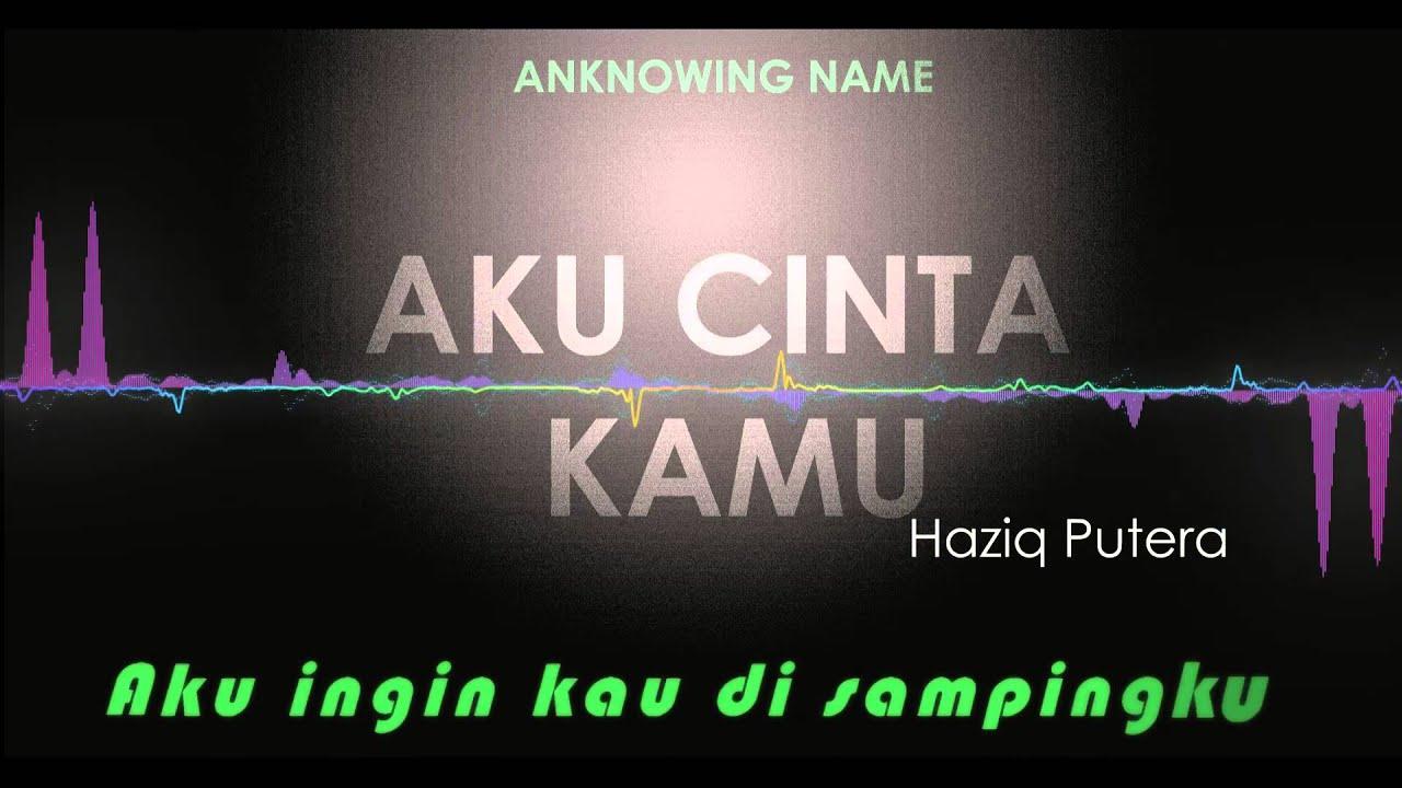Aku Cinta Kamu By Haziq Putera Lirik Youtube