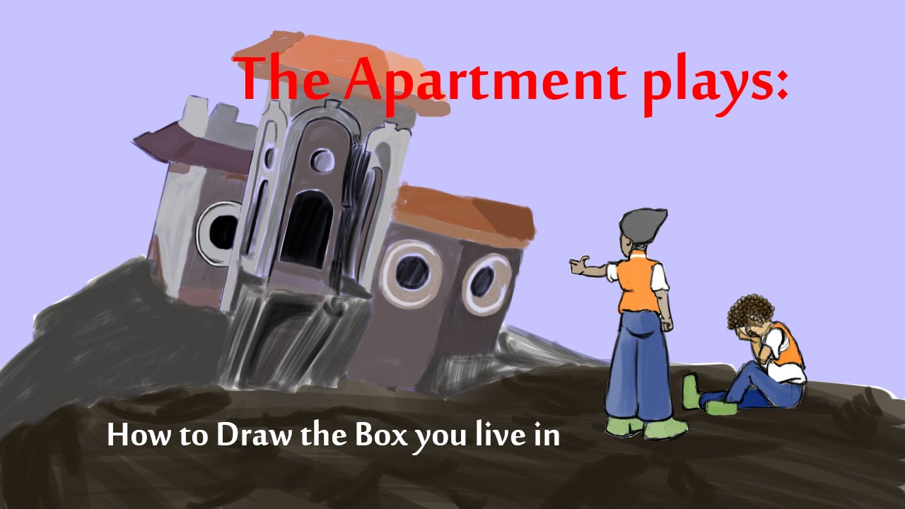 The Apartment Plays How To Draw Box You Live In