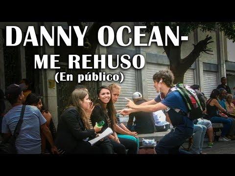 🎵Danny Ocean - Me Rehúso (En Público)