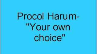 Watch Procol Harum Your Own Choice video