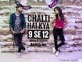 Chalti Hai Kya 9 Se 12 | Judwaa 2 |  Hip-Hop | Dance-Cover | Choreography Rahul mj