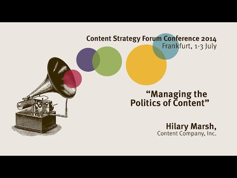 Hilary Marsh: Managing the Politics of Content - Content Strategy Forum 2014
