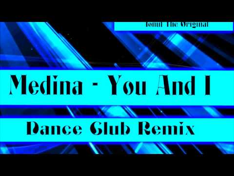 Medina - You And I Dance Club Remix
