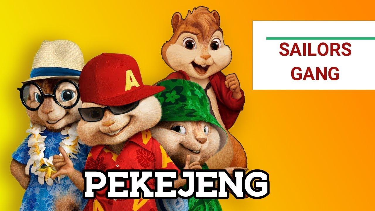 Pekejeng - Sailors Gang Chipmunk audio