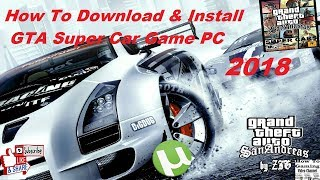 How to Download and Install GTA San Andreas SUPER CARS Torrent Game 2018