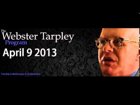 The Webster Tarpley Program First Edition April 9 2013