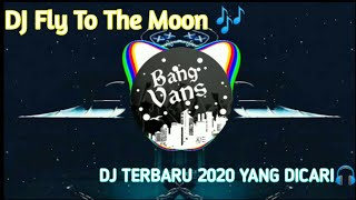 Download DJ TERBARU 2020 ~ Fly Me To The Moon full bass