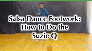 Salsa Dance Footwork - How to do the Suzie Q