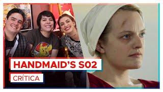 THE HANDMAID'S TALE | Crítica 2ª Temporada feat. Mikannn e Série Maníacos