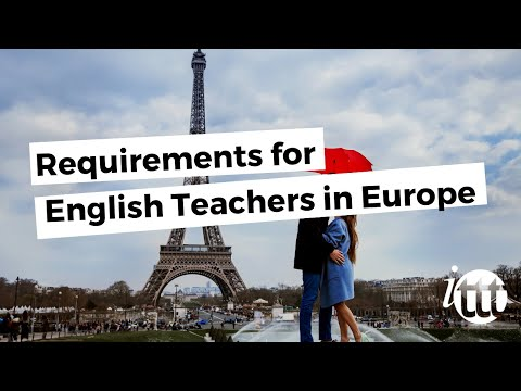 Requirements For English Teachers In Europe | Teach & Live Abroad!