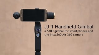 Review and demo of Gearbest's JJ-1 handheld 2-axis gimbal for smartphones and Insta360 Air