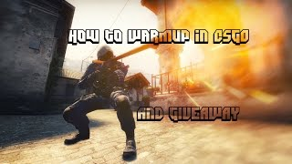 How To Warmup In CSGO And GIVEAWAY (re-upload