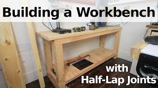 Building A Workbench W/ Half Laps And 2 X 12s