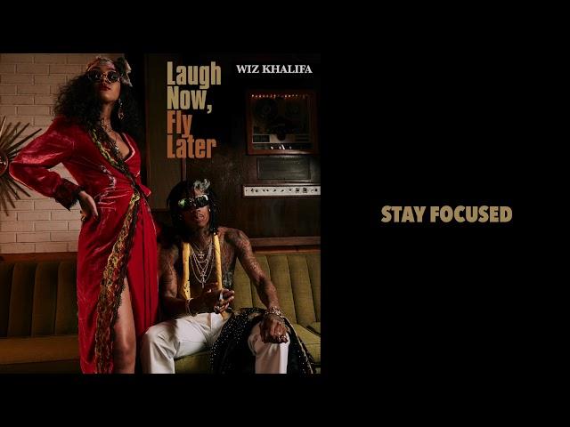 Wiz Khalifa - Stay Focused [Official Audio]