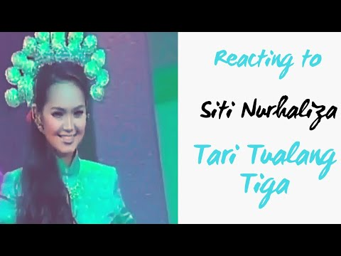 REACTION TO SITI NURHALIZA - TARI TUALANG TIGA