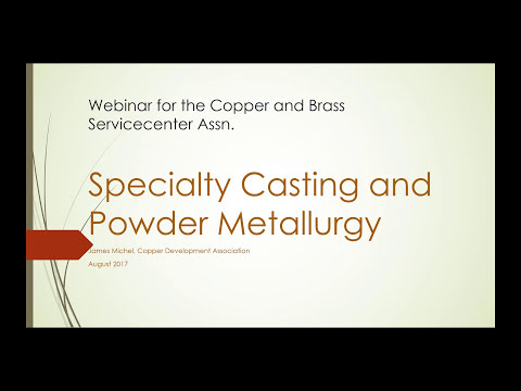 CBSA e Training Webinar  Specialty Casting and Powder Metallurgy