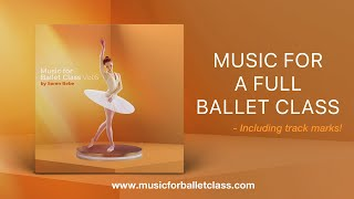 Music for Ballet Class, Vol.6 by Søren Bebe | Complete album | Music for a FULL BALLET CLASS