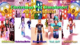 CHRISTMAS PET SIMULATOR! YOUTUBER IDOLS IN ONE SERVER! I MADE TO LOOK LIKE THEM! | ROBLOX