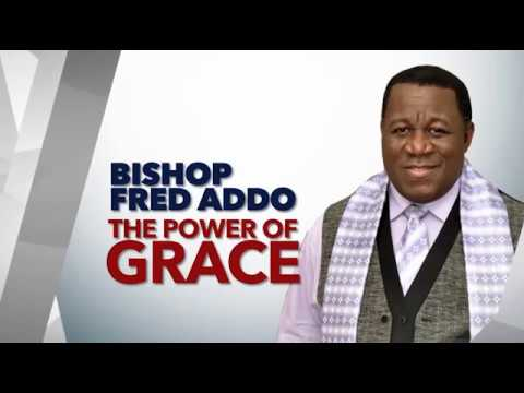 The Power of Grace - Bishop Fred Addo - 17th  Sept 2017