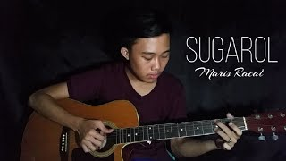 Sugarol - Maris Racal | fingerstyle guitar cover