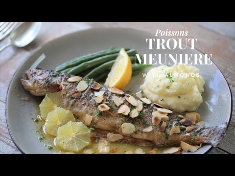 How To Cook A Fish Meuniere: Trout Meuniere With Toasted Almonds ( Intermediate Level )