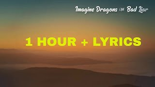 Imagine Dragons - Bad Liar (1 Hour + Lyrics)