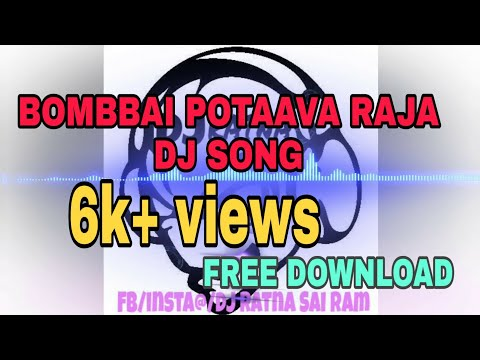 BOMBAY POTAVA RAJA SONG REMIX|| PAPER BOY || ROADSHOW STYLE MIX|| FREE DOWNLOAD FULL SONG
