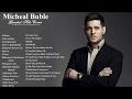 Michael Bublé Greatest Hits 2017 || Michael Bublé Best Of Playlist [Music Plus]