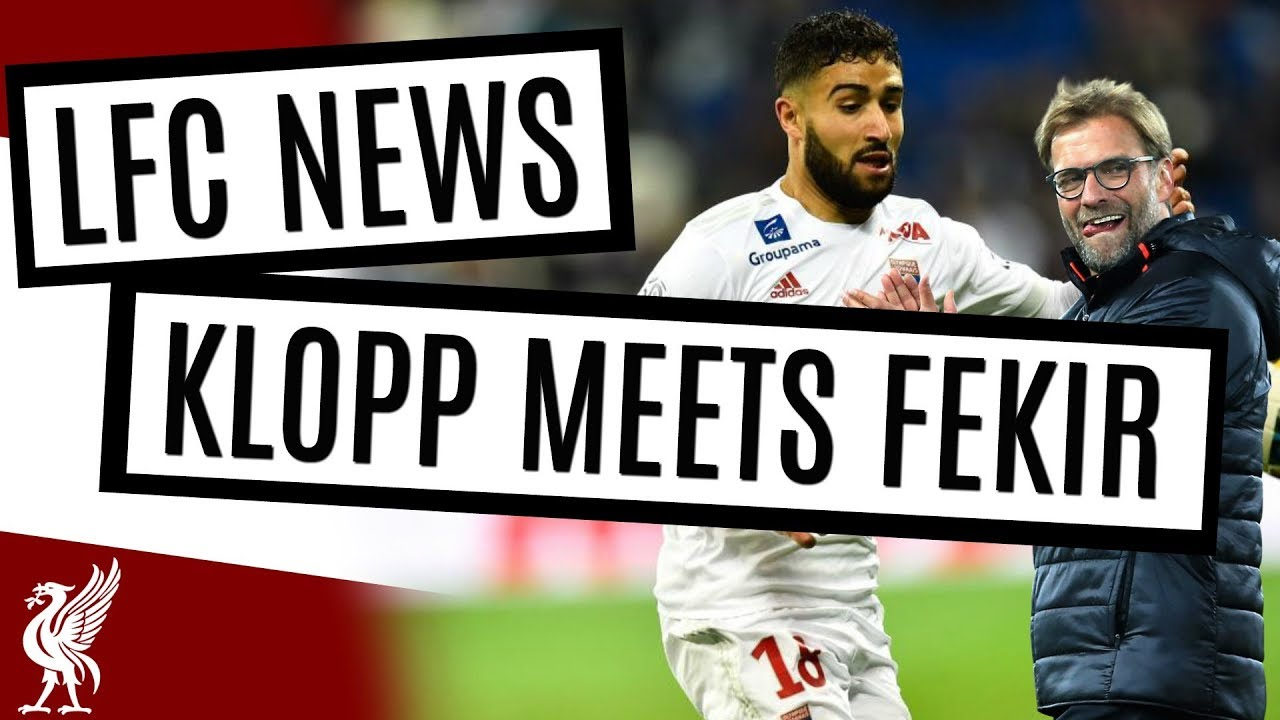 dca0a6884d2 Nabil Fekir Meets Klopp To Sign For Liverpool Latest Rumors  LFC ...