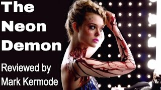 The Neon Demon reviewed by Mark Kermode