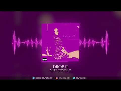 Shay Costello - Drop it [Official Audio]