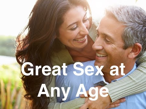 How to Have Great Sex at Any Age!