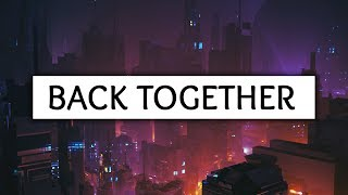 Loote ‒ Back Together (Lyrics)