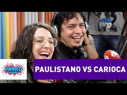Paulistano ou Carioca? | Pânico