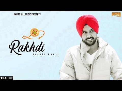 Rakhdi (Teaser) Shabbi Mahal | White Hill Music | Releasing on 5th Aug