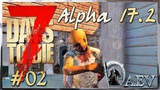 7 Days To Die Alpha 17 ☢️ Уровень Insane! ►ч.02 - Нос не подвел!