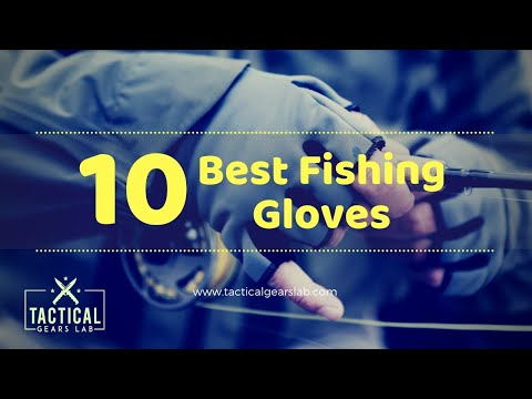 10 Best Fishing Gloves  - Tactical Gears Lab 2020