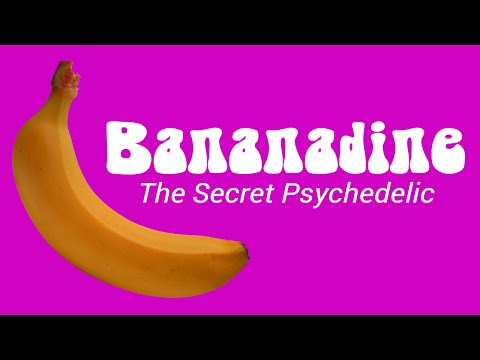 Bananadine: The Secret Psychedelic
