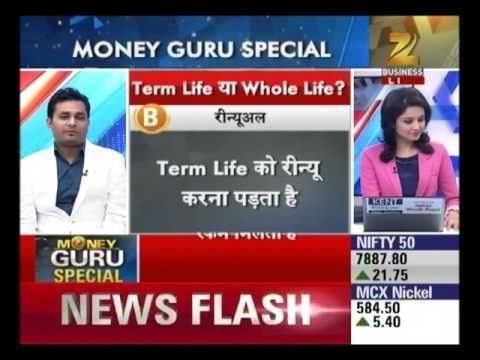 Whole Life Insurance Vs Term Plan : Money Guru