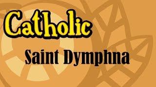 Catholic: Saint Dymphna