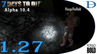 7 Days To Die MP w RongoTheBold 1.27 Mine Deep