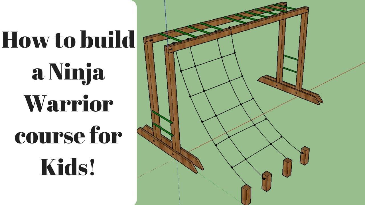 How To Build Ninja Warrior Course For Kids Monkey Bars Cargo Net