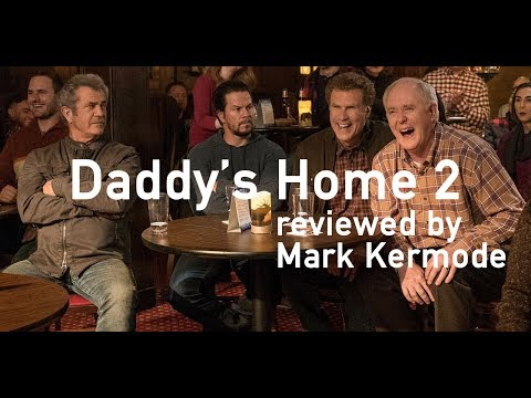 Daddy's Home 2 reviewed by Mark Kermode